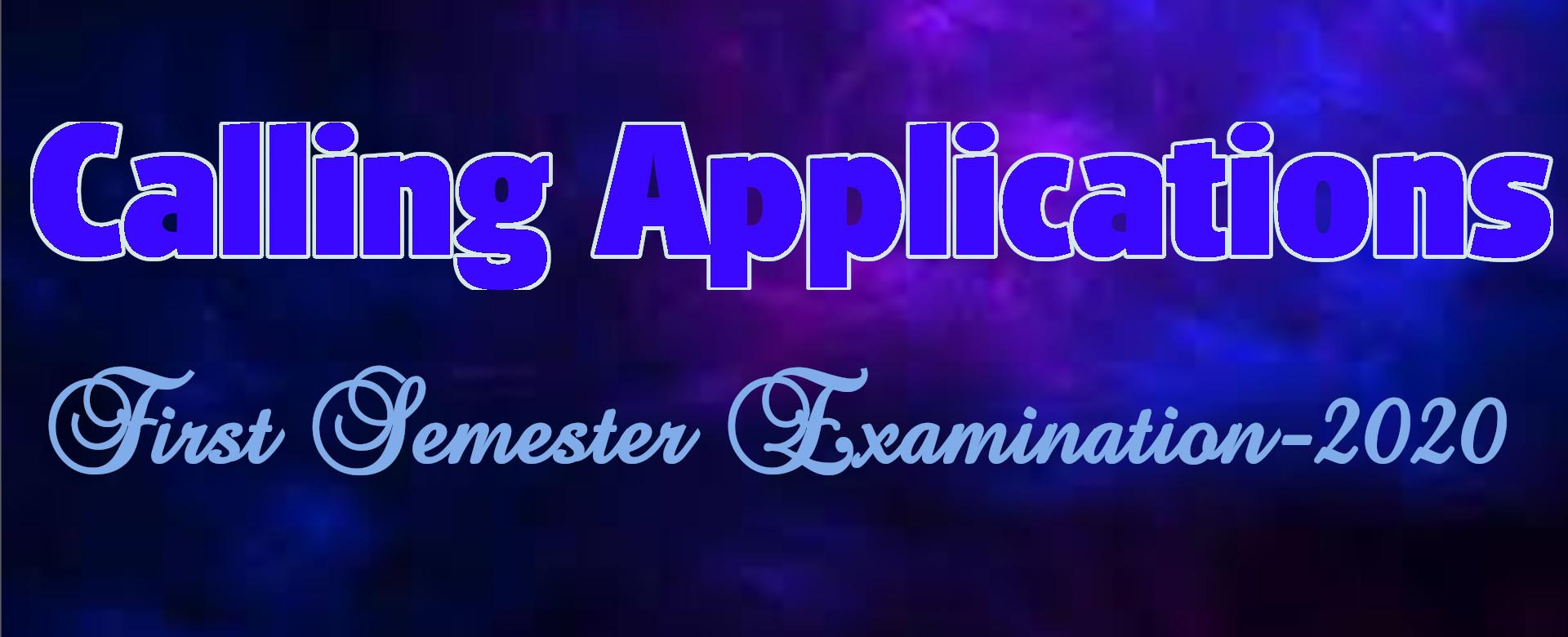 Calling Examination Applications -First Semester 2020